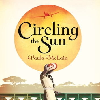 Circling the Sun audiobook by Paula McLain