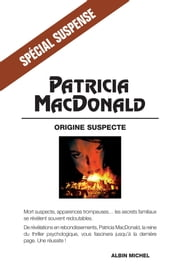 Origine suspecte ebook by Patricia MacDonald, Michel Lederer