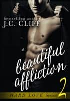 Beautiful Affliction Book 2 ebook by J.C. CLIFF