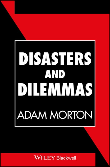 Disasters and Dilemmas - Strategies for Real-Life Decision Making ebook by Adam Morton