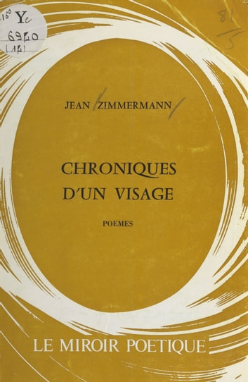 Chroniques d'un visage ebook by Jean Zimmermann