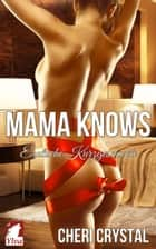 Mama Knows - Erotische Kurzgeschichte ebook by Cheri Crystal