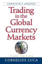 Trading in the Global Currency Markets, 3rd Edition ebook by Kobo.Web.Store.Products.Fields.ContributorFieldViewModel