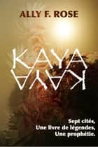 Kaya ebook by Ally F. Rose