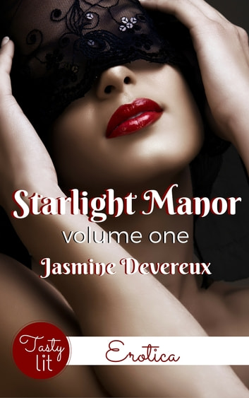 Starlight Manor: Volume One ebook by Jasmine Devereux