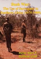 Bush War: The Use of Surrogates in Southern Africa (1975-1989) ebook by Major Joseph E. Escandon U.S. Army