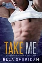Take Me ebook by Ella Sheridan