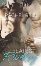 Heated Rivalry - A Gay Sports Romance ebook by