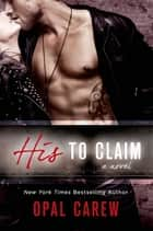 His to Claim ebook by Opal Carew