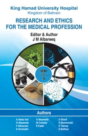 Research and Ethics for the Medical Profession - First Edition ebook by J M Albareeq,A Abdul Aal,H Abozenah,F Alhourani,D Alromaihi,A Alsowaidi,M Corbally,E Fadel,O Sharif,S Skowronski,S Baithun,E Tierney