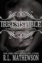 Irresistible ebook by R.L. Mathewson