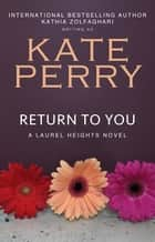 Return to You eBook by Kate Perry, Kathia Zolfaghari