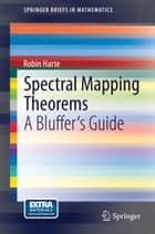 Spectral Mapping Theorems ebook by Robin Harte