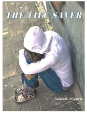 The Life Saver ebook by Jessica Wilson