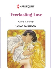 EVERLASTING LOVE (Harlequin Comics) - Harlequin Comics ebook by Carole Mortimer,Seiko Akimoto