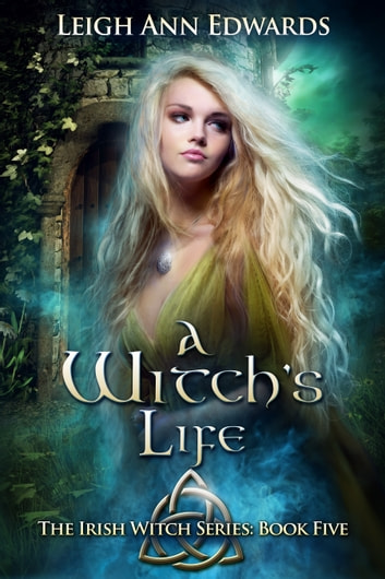 A Witch's Life ebook by Leigh Ann Edwards