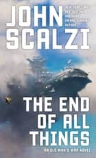 The End of All Things ebook by John Scalzi