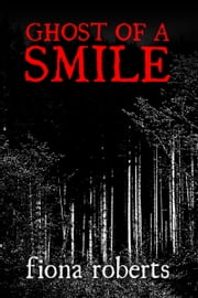 Ghost of a Smile. Memories from a Medium's Life. ebook by Fiona Roberts