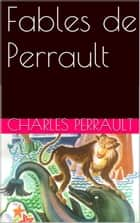 Fables de Perrault ebook by Charles Perrault
