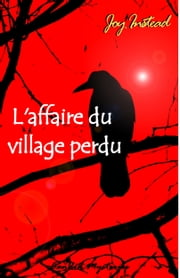 L'Affaire du Village Perdu eBook by Joy Instead