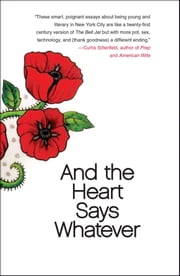 And the Heart Says Whatever ebook by Emily Gould
