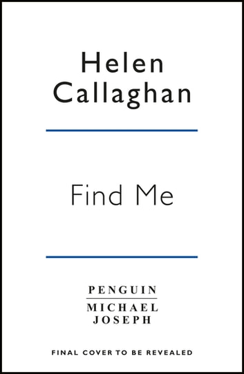 Find Me ebook by Helen Callaghan