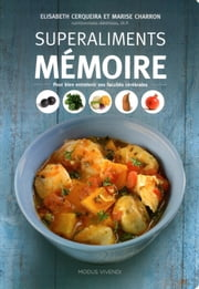 SuperAliments Mémoire ebook by Elisabeth Cerqueira, nutritionniste, Dt.P.,...