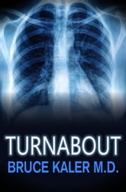 Turnabout ebook by Bruce Kaler M.D.