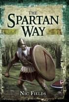 The Spartan Way ebook by Nic Fields