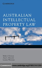 Australian Intellectual Property Law ebook by Davison, Mark J.