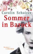 Sommer in Barock ebook by Carolin Schairer