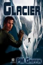 Glacier ebook by P.M. Griffin
