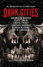 Dark Cities ebook by Christopher Golden