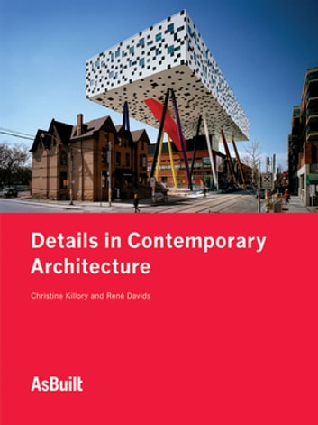 Details in Contemporary Architecture ebook by Christine Killory,Rene? Davids