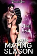 Mating Season (Box Set) ebook by Anne Kane
