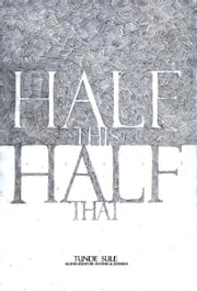 Half This, Half That ebook by Tunde Sule