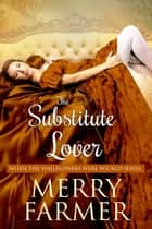 The Substitute Lover ebook by Merry Farmer