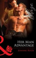 Her Man Advantage (Mills & Boon Blaze) (Double Overtime, Book 2) 電子書籍 by Joanne Rock