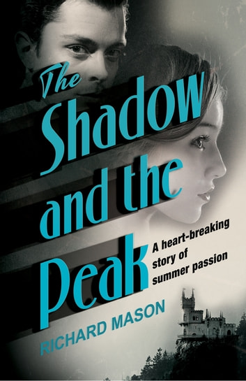 The Shadow and the Peak ebook by Richard Mason