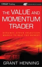 The Value and Momentum Trader ebook by Grant Henning