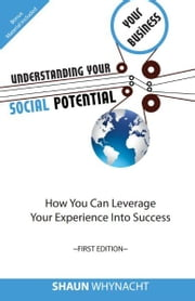 Understanding Your Social Potential ebook by Shaun Whynacht