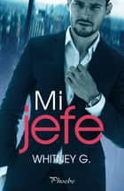 Mi jefe ebooks by Whitney G.