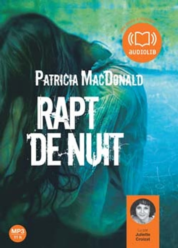 Rapt de nuit audiobook by Patricia MacDonald