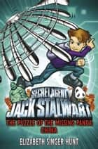 Jack Stalwart: The Puzzle of the Missing Panda - China: Book 7 ebook by Elizabeth Singer Hunt