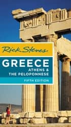 Rick Steves Greece: Athens & the Peloponnese ebook by Rick Steves