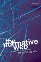 The Normative Web - An Argument for Moral Realism ebook by Terence Cuneo