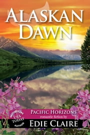 Alaskan Dawn ebook by Edie Claire