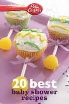 Betty Crocker 20 Best Baby Shower Recipes ebook by Betty Crocker