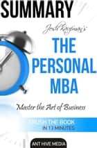 Josh Kaufman's The Personal MBA: Master the Art of Business Summary eBook by Ant Hive Media