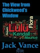 The View from Chickweeds Window ebook by Jack Vance